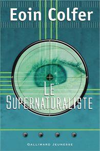Le Supernaturaliste - Eoin Colfer