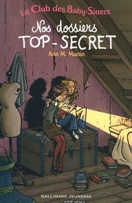 Nos dossiers TOP-SECRET - Émile Bravo, Ann M. Martin
