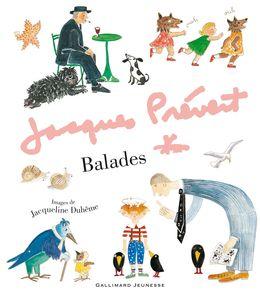 Balades - Jacqueline Duhême, Jacques Prévert