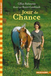 Jour de Chance -  Rozier-Gaudriault, Gillian Rubinstein
