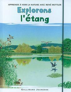 Explorons l'étang - René Mettler