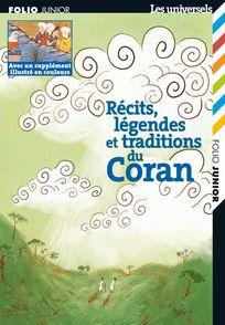 Récits, légendes et traditions du Coran - Marie-Ange Spire