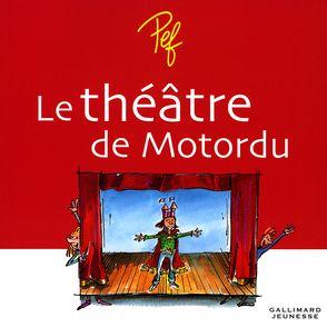 Le théâtre de Motordu -  Pef