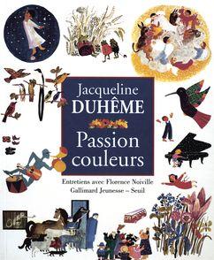 Passion couleurs - Jacqueline Duhême, Florence Noiville
