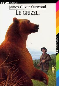 Le grizzli - James Oliver Curwood, Philippe Munch