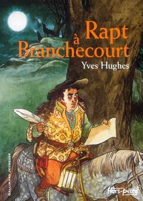 Rapt à Branchecourt - Christian Heinrich, Yves Hughes