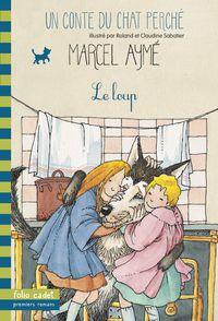 Le loup - Marcel Aymé, Claudine et Roland Sabatier
