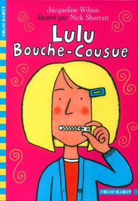 Lulu Bouche-Cousue - Nick Sharratt, Jacqueline Wilson