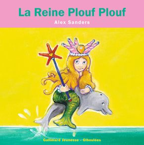 La Reine Plouf Plouf - Alex Sanders