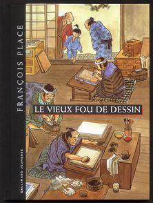 Le vieux fou de dessin - François Place