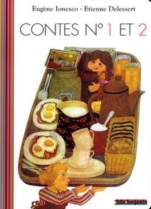 Contes n°1 et 2 pour enfants de moins de trois ans - Etienne Delessert, Eugène Ionesco