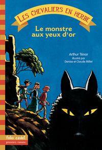 Le monstre aux yeux d'or - Claude Millet, Denise Millet, Arthur Ténor