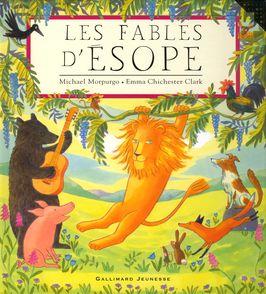Les fables d'Ésope - Emma Chichester Clark, Michael Morpurgo