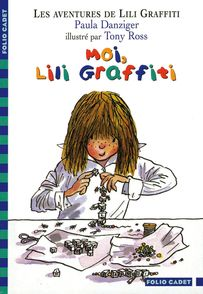 Moi, Lili Graffiti - Paula Danziger, Tony Ross