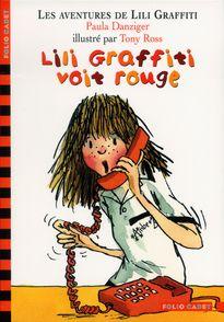 Lili Graffiti voit rouge - Paula Danziger, Tony Ross
