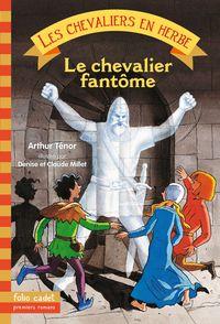Le chevalier fantôme - Claude et Denise Millet, Arthur Ténor