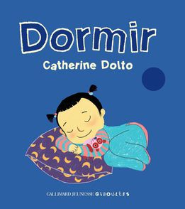 Dormir - Catherine Dolto, Colline Faure-Poirée, Amélie Graux