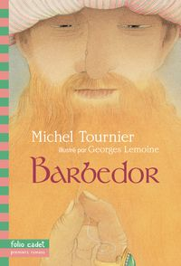 Barbedor - Georges Lemoine, Michel Tournier