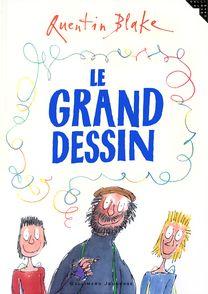 Le grand dessin - Quentin Blake