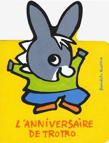 L'anniversaire de Trotro - Bénédicte Guettier