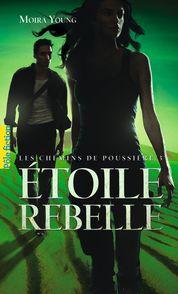 Étoile rebelle - Moira Young