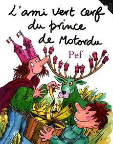 L'ami vert cerf du prince de Motordu -  Pef