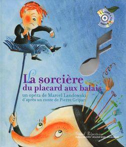 La sorcière du placard aux balais - Marcel Landowski, Clotilde Perrin