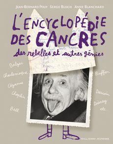 L'encyclopédie des cancres, des rebelles et autres génies - Anne Blanchard, Serge Bloch, Jean-Bernard Pouy