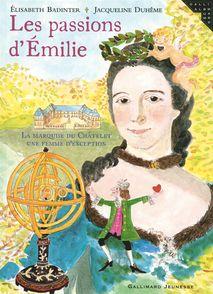 Les passions d'Émilie - Élisabeth Badinter, Jacqueline Duhême