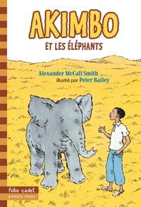 Akimbo et les éléphants - Peter Bailey, Alexander McCall Smith