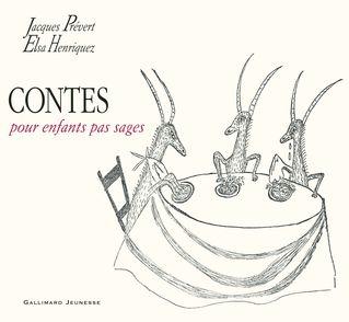 Contes pour enfants pas sages - Elsa Henriquez, Jacques Prévert