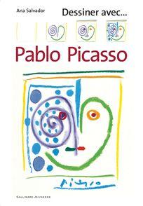 Dessiner avec… Pablo Picasso - Ana Salvador