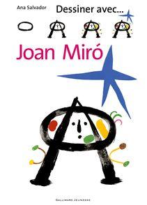 Dessiner avec... Joan Miró - Joan Miró, Ana Salvador