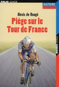 Piège sur le Tour de France - Alexis de Rougé, Franck Stéphan