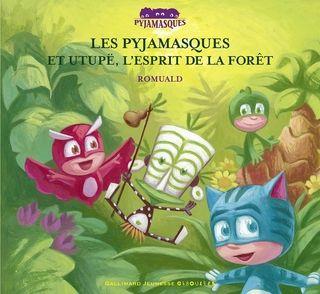 Les Pyjamasques et Utupë, l'esprit de la forêt -  Romuald