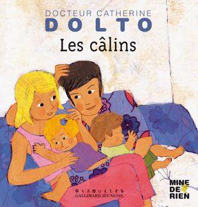 Les câlins - Catherine Dolto, Colline Faure-Poirée, Frédérick Mansot