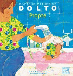 Propre - Catherine Dolto, Colline Faure-Poirée, Frédérick Mansot
