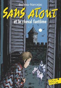 Sans Atout et le cheval fantôme -  Boileau-Narcejac, Daniel Ceppi