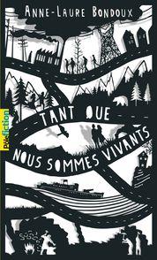Tant que nous sommes vivants - Anne-Laure Bondoux