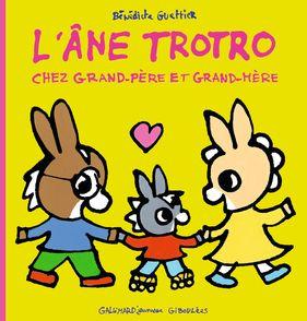 L'âne Trotro chez grand-père et grand-mère - Bénédicte Guettier