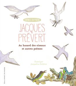 Au hasard des oiseaux et autres poèmes - Jacqueline Duhême, Jacques Prévert