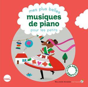 Mes plus belles musiques de piano pour les petits - Cécile Gambini, Claire de Gastold, Vincent Mathy, Charlotte Roederer