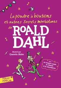 La poudre à boutons et autres secrets mirobolants - Quentin Blake, Roald Dahl