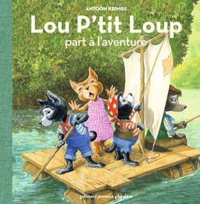 Lou P'tit Loup part à l'aventure - Antoon Krings