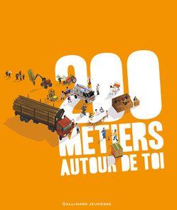 200 métiers autour de toi - Sophie Bordet, Vincent Desplanche, Nadine Mouchet