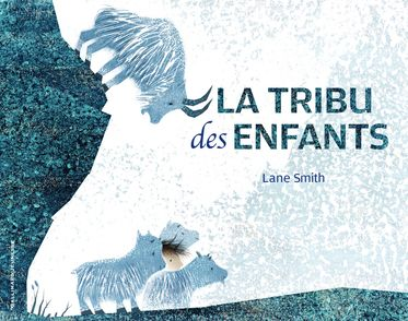La tribu des enfants - Lane Smith