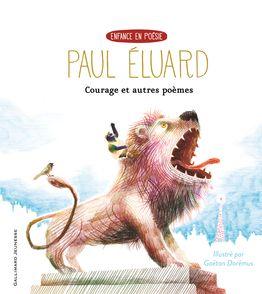 Courage et autres poèmes - Gaëtan Dorémus, Paul Éluard