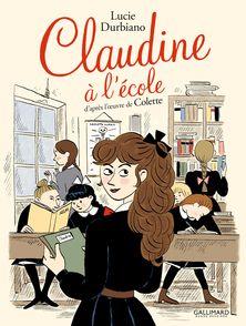 Claudine à l'école -  Colette, Lucie Durbiano