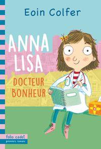 Anna Lisa, docteur Bonheur - Eoin Colfer, Matt Robertson