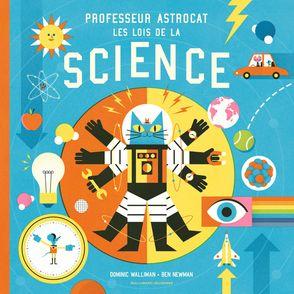 Professeur Astrocat : Les lois de la science - Ben Newman, Dominic Walliman
